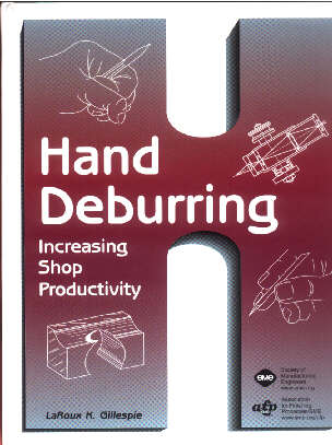 Hand Deburring:Increasing Shop Productivity